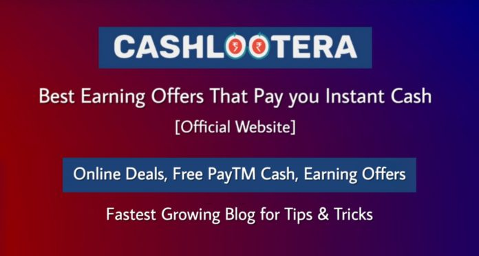 CashLootera - Fastest Growing Blog for Earning Offers & Online Deals