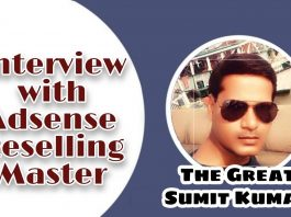 Interview with AdSense Reselling Master : The Great Sumit Kumar